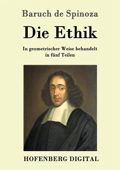 Die Ethik (eBook, ePUB) - Baruch de Spinoza