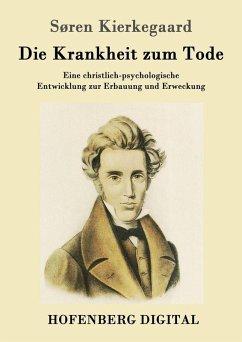 Die Krankheit zum Tode (eBook, ePUB) - Søren Kierkegaard