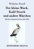Der kleine Muck, Kalif Storch und andere Märchen (eBook, ePUB)