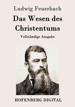 Das Wesen des Christentums (eBook, ePUB) - Ludwig Feuerbach