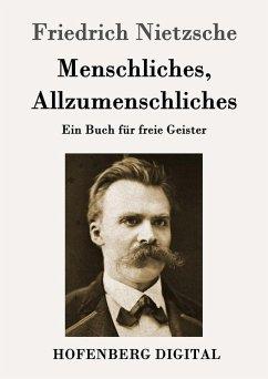 Menschliches, Allzumenschliches (eBook, ePUB) - Friedrich Nietzsche