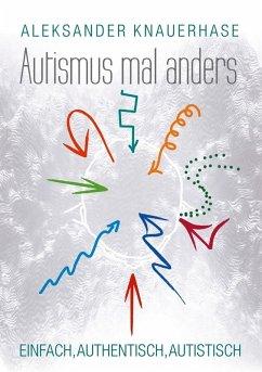 Autismus mal anders (eBook, ePUB) - Knauerhase, Aleksander