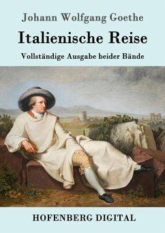 Italienische Reise (eBook, ePUB) - Johann Wolfgang Goethe