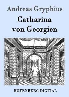 Catharina von Georgien (eBook, ePUB)