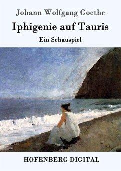 Iphigenie auf Tauris (eBook, ePUB) - Johann Wolfgang Goethe