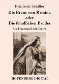 Die Braut von Messina oder Die feindlichen Brüder (eBook, ePUB)