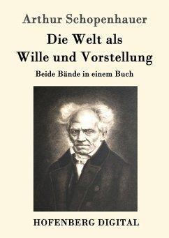Die Welt als Wille und Vorstellung (eBook, ePUB)