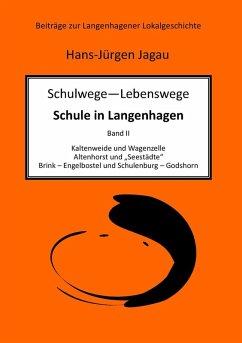 Schulwege - Lebenswege - Schule in Langenhagen II (eBook, ePUB)