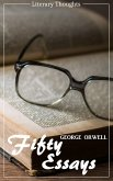 Fifty Essays (George Orwell) (Literary Thoughts Edition) (eBook, ePUB)
