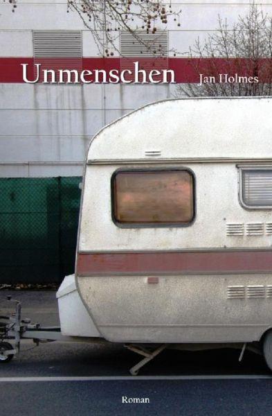 Unmenschen (eBook, ePUB) - Holmes, Jan