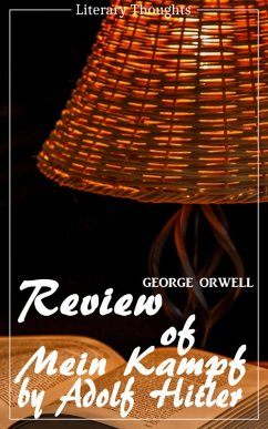 Review of Mein Kampf by Adolf Hitler (George Orwell) (Literary Thoughts Edition) (eBook, ePUB) - Orwell, George