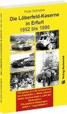 Die LÖBERFELD-KASERNE in Erfurt 1952-1990