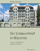 Der Lindwurmhof in München - 100 Jahre im Dienst von Industrie und Kultur