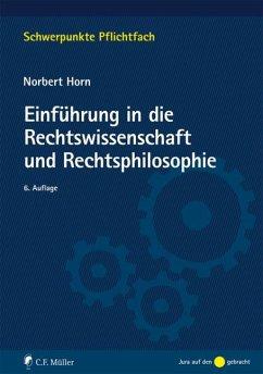 Einführung in die Rechtswissenschaft und Rechtsphilosophie - Horn, Norbert
