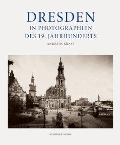 Dresden im 19. Jahrhundert - Krase, Andreas