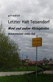 Letzter Halt Teisendorf Mord und andere Kleinigkeiten