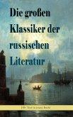 Die großen Klassiker der russischen Literatur (30+ Titel in einem Buch) (eBook, ePUB)