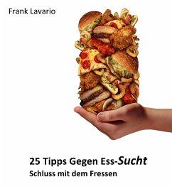 25 Tipps gegen Ess-Sucht (eBook, ePUB) - Lavario, Frank