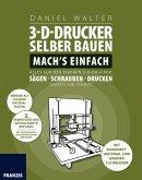 3D-Drucker selber bauen. Machs einfach. (eBook, PDF)
