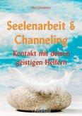 Seelenarbeit & Channeling (eBook, ePUB)
