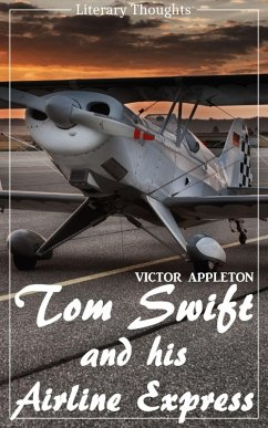 Tom Swift and His Airline Express (Victor Appleton) (Literary Thoughts Edition) (eBook, ePUB) - Appleton, Victor