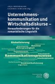 Unternehmenskommunikation und Wirtschaftsdiskurse - Herausforderungen für die romanistische Linguistik