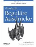 Einstieg in Reguläre Ausdrücke (eBook, ePUB)