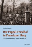 Der Pappel-Friedhof in Prenzlauer Berg (eBook, PDF)