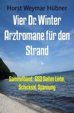 Vier Dr. Winter Arztromane für den Strand (eBook, ePUB)