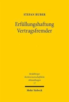 Erfüllungshaftung Vertragsfremder - Huber, Stefan