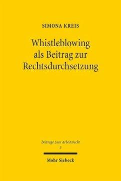 Whistleblowing als Beitrag zur Rechtsdurchsetzung - Kreis, Simona