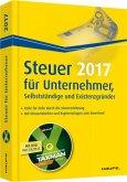 Steuer für Unternehmer, Selbstständige und Existenzgründer 2017, m. DVD-ROM