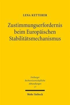 Zustimmungserfordernis beim Europäischen Stabilitätsmechanismus - Ketterer, Lena