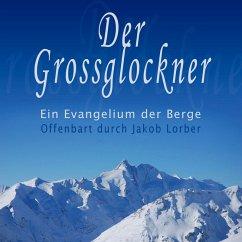 Der Grossglockner - Ein Evangelium der Berge (M...