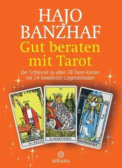 Gut beraten mit Tarot (eBook, ePUB) - Banzhaf, Hajo
