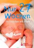 Nur 27 Wochen - Ein Frühchen will leben (eBook, ePUB)