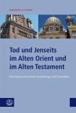 Tod und Jenseits im Alten Orient und im Alten Testament (eBook, PDF)