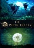 Die Dominik-Trilogie - Wettflug der Nationen + Ein Stern fiel vom Himmel + Land aus Feuer und Wasser (Illustrierte Ausgabe - Fantasy Klassiker) (eBook, ePUB)
