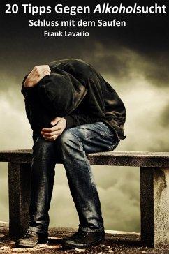 20 Tipps gegen Alkoholsucht (eBook, ePUB) - Lavario, Frank