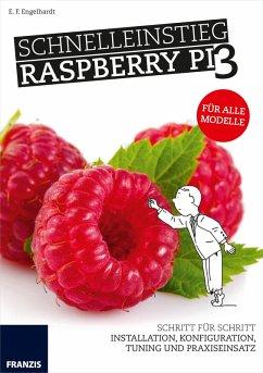 Schnelleinstieg Raspberry Pi 3 (eBook, PDF) - Engelhardt, E. F.