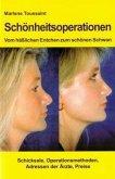 Schönheitsoperationen -Vom hässlichen Entchen zum schönen Schwan (eBook, ePUB)