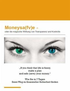 Moneysa(fv)e (eBook, ePUB) - Schimanski, Arno; Schröder, Frank