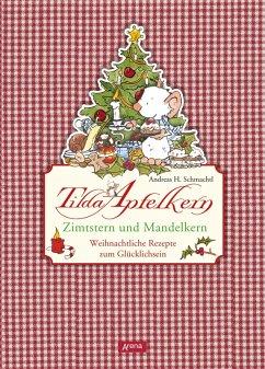 Tilda Apfelkern. Zimtstern und Mandelkern (eBook, ePUB) - Schmachtl, Andreas H.