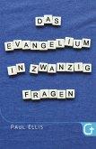 Das Evangelium in zwanzig Fragen (eBook, ePUB)