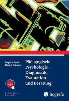Pädagogische Psychologie - Diagnostik, Evaluation und Beratung (eBook, ePUB) - Brünken, Roland; Spinath, Birgit
