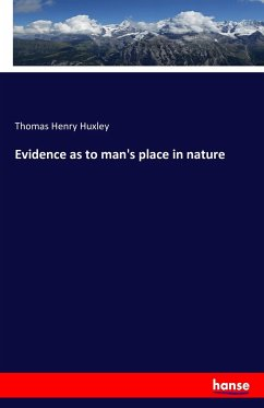 Evidence as to man's place in nature - Huxley, Thomas Henry