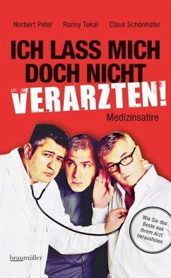 Ich lass mich doch nicht verarzten! (eBook, ePUB) - Peter, Norbert; Tekal, Ronny; Schönhofer, Claus