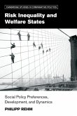 Risk Inequality and Welfare States: Social Policy Preferences, Development, and Dynamics