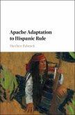 Apache Adaptation to Hispanic Rule