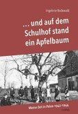 ... und auf dem Schulhof stand ein Apfelbaum - Meine Zeit in Polen 1942-44